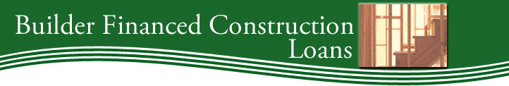 Builder-financed-construction
